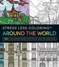 Stress Less Coloring: Stress Less Coloring - Around the World : 100+ Coloring...