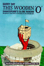 This Wooden 'O': Shakespeare's Globe Reborn, Very Good, Day, Barry Book