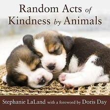 Random Acts of Kindness by Animals by Stephanie LaLand (2008, Paperback,...