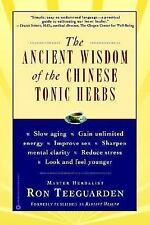 The Ancient Wisdom of the Chinese Tonic Herbs by Ron Teeguarden (2000,...