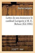 Lettre de Son Eminence le Cardinal Lavigerie a M. E. Beluze, Pour Servir de...