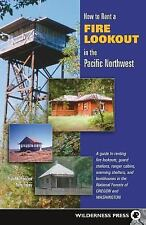 How to Rent a Fire Lookout in the Pacific Northwest by Tish McFadden and Tom...