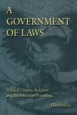 A Government of Laws: Political Theory, Religion, and the American Founding (ERI