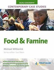 AS/A2 Geography Contemporary Case Studies: Food and Famine by Michael...