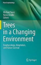 Plant Ecophysiology: Trees in a Changing Environment : Ecophysiology,...