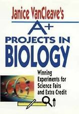 Janice VanCleave's A+ Projects in Biology: Winning Experiments for Sci-ExLibrary