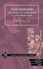 Tank Warfare : The Story of the Tanks in the Great War by F. Mitchell (2002,...