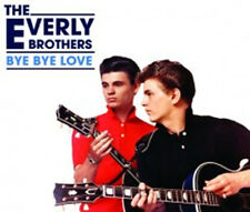 CD EVERLY BROTHERS BYE BYE LOVE ALL I HAVE TO DO IS DREAM WAKE UP LITTLE SUSIE