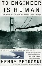 To Engineer Is Human : The Role of Failure in Successful Design by Henry...