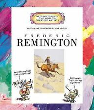 Getting to Know the World's Greatest Artists: Frederic Remington by Mike...