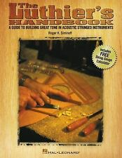The Luthier's Handbook: A Guide to Building Great Tone in Acoustic Stringed Inst