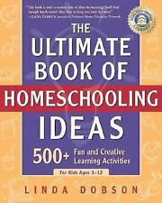 The Ultimate Book of Homeschooling Ideas (for kids ages 3-12)