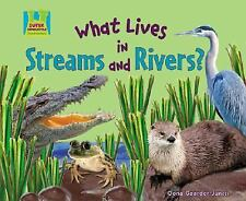 What Lives in Streams and Rivers? (Animal Habitats)-ExLibrary