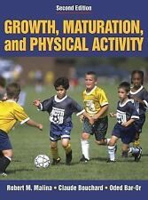 Growth, Maturation, and Physical Activity by Claude Bouchard, Oded Bar-Or and...