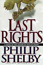 Last Rights: A Novel By Phillip Shelby (Hardcover W/Dust Jacket)