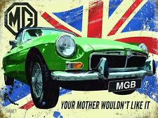 New MGB Your Mother Wouldn't Like It metal advertising sign 15x20cm