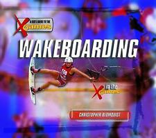 A Kid's Guide to the X Games: Wakeboarding in the X Games by Christopher...