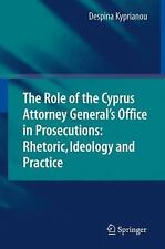 The Role of the Cyprus Attorney General's Office in Prosecutions: Rhetoric, Ideo