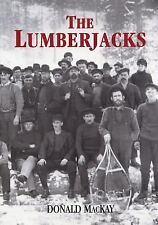 The Lumberjacks by Donald MacKay (2007, Paperback)