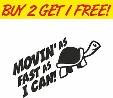 MOVIN AS FAST AS I CAN Turtle Slow Funny Car/Bumper Vinyl Decal StickerJDM EURO