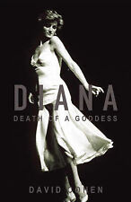 Diana: Death of a Goddess - What Really Happened in Her Last Few Hours, Cohen, D