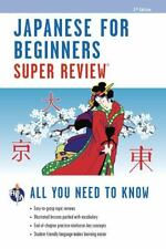 Japanese for Beginners Super Review (Super Reviews Study Guides), The Editors of