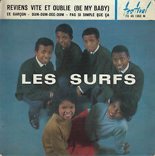 45TRS VINYL 7''/ FRENCH EP LES SURFS /REVIENS VITE ET OUBLIE ( BE MY BABY ) YEYE