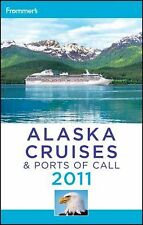 Frommer's Alaska Cruises and Ports of Call 2011 Frommer's Cruises - Golden, Fran