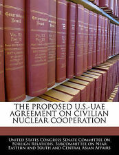 The Proposed U.S.-UAE Agreement On Civilian Nuclear Cooperation by