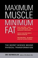 Maximum Muscle, Minimum Fat: The Secret Science Behind Physical Transformation,