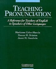 Teaching Pronunciation: A Reference for Teachers of English to Speakers of Other