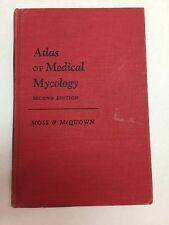 Atlas of Medical Mycology Emma Moss & Albert McQuown Second Edition 1960