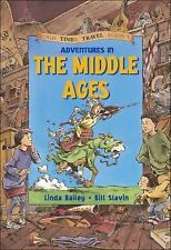 Adventures in the Middle Ages (Good Times Travel Agency) by Bailey, Linda