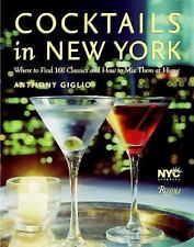 Cocktails in New York: Where to Find 100 Classics and How to Mix Them at Home b