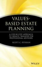 Values-Based Estate Planning: A Step-by-Step Approach to Wealth Transfer for