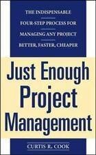 Just Enough Project Management: The Indispensable Four-Step Process for Managing