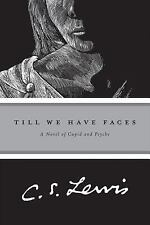 Till We Have Faces: A Myth Retold, C.S. Lewis