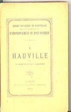 NOTICE HISTORIQUE  & STATISTIQUE SUR HAUVILLE. H. SAINT-DENIS & P. DUCHEMIN