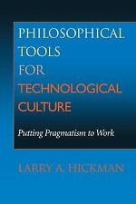 Philosophical Tools for Technological Culture: Putting Pragmatism to Work