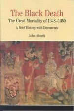 The Black Death: The Great Mortality of 1348-1350: A Brief History with Document