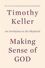 Making Sense of God:An Invitation to the Skeptical by Timothy Keller [Hardcover]