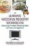 The Ultimate Wedding Registry Workbook: Choosing the Best Wedding Gifts for Your