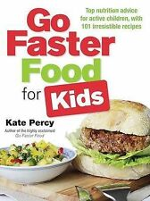 Go Faster Food for Kids: Top Nutrition Advice for Active Children with 101 Irres