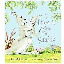 I Love It When You Smile by Sam McBratney (2012, Hardcover)