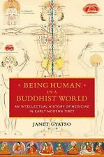 Being Human in a Buddhist World : An Intellectual History of Medicine in...