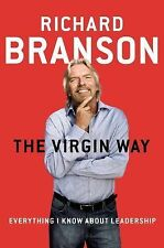 The Virgin Way : Everything I Know about Leadership by Richard Branson (2014,...