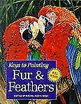 Keys to Painting - Fur & Feathers, , Very Good Book