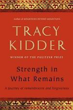 Tracy Kidder - Strength In What Remains (2012) - Used - Trade Cloth (Hardco