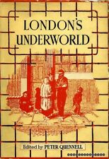 Quennell, Peter (editor) LONDON'S UNDERWORLD 1965 Hardback BOOK