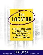 The Locator: A Step-By-Step Guide To Finding Lost Family, Friends, And Loved One